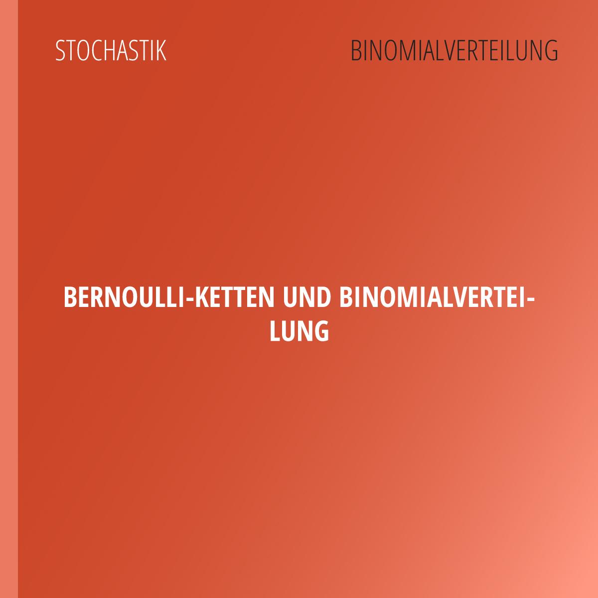 Bernoulli-Ketten und Binomialverteilung | abiturma